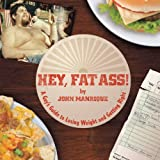 Hey, Fat Ass!, John Manrique, 1468579525