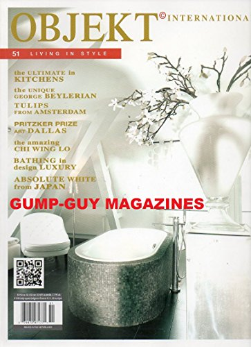 Objekt International Magazine #51 Summer 2010 LIVING IN STYLE Ultimate In Kitchens ABSOLUTE WHITE FROM JAPAN The Unique George Beylerian AMAZING CHI WING LO Bathing In Design Luxury AMSTERDAM TULIPS