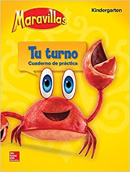 Maravillas Your Turn Practice, Grade K (ELEMENTARY CORE READING) (Spanish Edition)