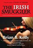 """""""The Irish Smuggler is a rare find. Both a literary oeuvre and a gripping page turner. Highly readable in either context."""" -Alexander Campion, author of the Capucine Culinary Mysteries   """"The Irish Smuggler is a multi-layered yarn of intrigue..."""