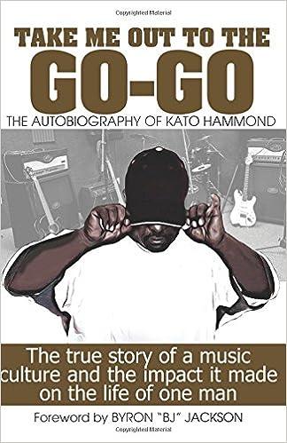 46cef68475d5 Take Me Out To The Go-Go  The Autobiography of Kato Hammond  Kato Hammond