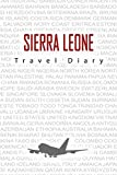 Sierra Leone Travel Diary: Travel and vacation diary for Sierra Leone. A logbook with important pre-made pages and many free sites for your travel ... For a present, notebook or as a parting gift