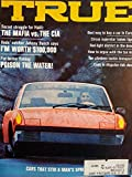 img - for True April 1970 (The Man's Magazine) - Secret Struggle for Haiti - The Mafia vs. The Cia - For Better Fishing, Poison the Water! - Cars That Stire a Man's Spring Fever book / textbook / text book