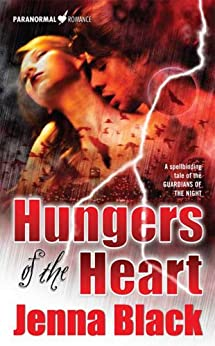 Hungers of the Heart (The Guardians of the Night, Book 4) : A Spellbinding Tale of the Guardians of the Night by [Black, Jenna]
