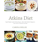 Atkins Diet: Rapid Weight Loss:365 Atkins Recipes: Atkins Diet Guide for Beginners - Lose Up To 10 Pounds in 30 Days
