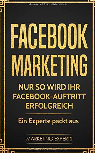 Facebook Marketing: Nur so wird Ihr Facebook-Auftritt erfolgreich - Ein Experte packt aus