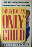 Parenting an Only Child, Susan Newman, 0385249632