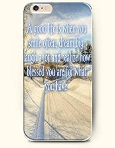 iPhone Case,OOFIT iPhone 6 (4.7) Hard Case **NEW** Case with the Design of a good life is when you smile often,dream big,laugh al ot and realize how blessed you are for what you have - Case for Apple iPhone iPhone 6 (4.7) (2014) Verizon, AT&T Sprint, T-mobile