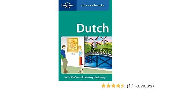 Dutch lonely planet phrasebook annelies mertens lonely planet dutch lonely planet phrasebook annelies mertens lonely planet phrasebooks 9781741791808 amazon books fandeluxe Gallery