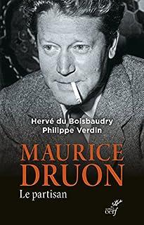 Maurice Druon : le partisan, Du Boisbaudry, Hervé