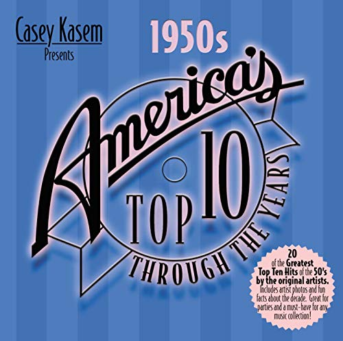 Casey Kasem Presents: America's Top 10 Through the Years - The 1950s