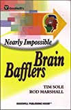 img - for Nearly Impossible Brain Bafflers book / textbook / text book