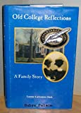 Old College Reflections, Louise Lattomus Dick, 0966865731