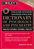 Wiley's English-Spanish, Spanish-English Dictionary of Psychology and Psychiatry, Steven M. Kaplan, 0471192848