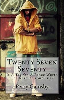 Twenty Seven Seventy by [Gamsby, Perry]