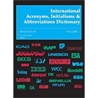 International Acronyms, Initialisms & Abbreviations Dictionary: Vol.1