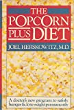 The Popcorn-Plus Diet, Joel Herskowitz, 0345344006