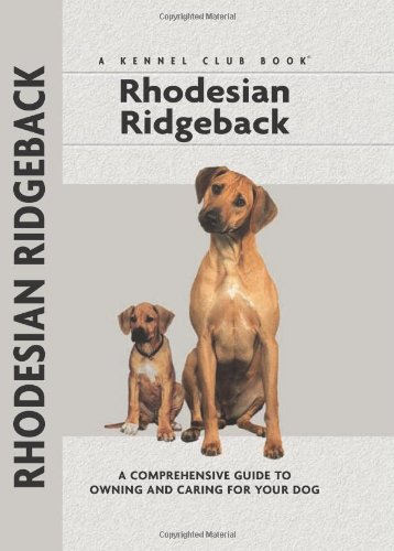 Rhodesian Ridgeback Kennel - Rhodesian Ridgeback (Comprehensive Owner's Guide)