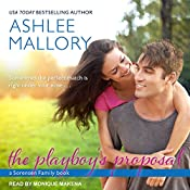 The Playboy's Proposal: Sorensen Family Series, Book 3 | Ashlee Mallory
