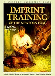 Imprint Training of the Newborn Foal (A Western Horseman Book)