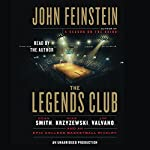 The Legends Club: Dean Smith, Mike Krzyzewski, Jim Valvano, and an Epic College Basketball Rivalry | John Feinstein