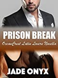 Prison Break (OceanCrest Latin Lovers Book 1)