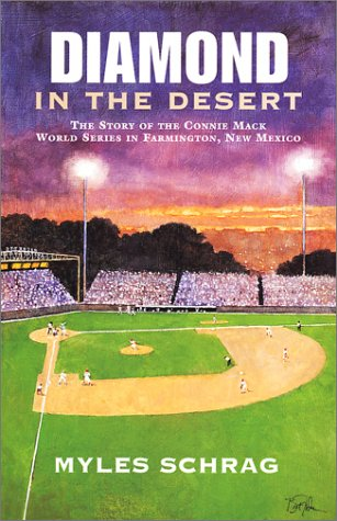 - Diamond in the Desert: The Story of the Connie Mack World Series in Farmington, New Mexico