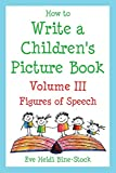 How to Write a Children's Picture Book Volume III: Figures of Speech