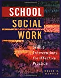 School Social Work: Skills and Interventions for Effective Practice by Dupper David (2002-09-17) Hardcover