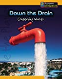 Down the Drain: Conserving Water : Conserving Water (Heinemann Infosearch) (You Can Save the Planet)