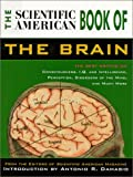 Scientific American Book of the Brain, Antonio Damasio and Scientific American Editors, 155821965X