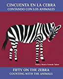 Cincuenta en la cebra / Fifty on the Zebra: Contando con los animales / Counting with the Animals (Charlesbridge Bilingual Books)