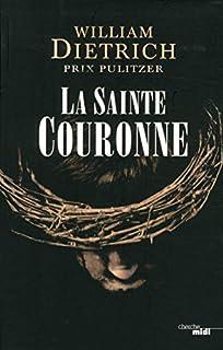 La Sainte Couronne, Dietrich, William