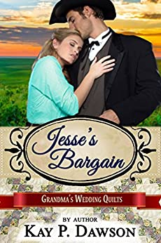 Jesse's Bargain (Grandma's Wedding Quilts Book 3) by [Dawson, Kay P., Quilts, Grandma's Wedding, Americana, Sweet]