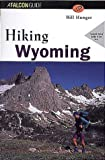 Hiking Wyoming, Bill Hunger, 1560446722