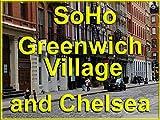 SoHo, Greenwich Village and Chelsea, Manhattan