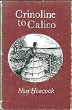 Crinoline to Calico, Nan Heacock, 081380065X
