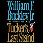 Tucker's Last Stand | William F. Buckley