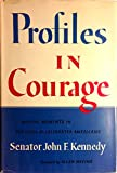 Profiles in Courage. Decisive Moments in the Lives of Celebrated Americans