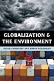 Globalization and the Environment, Peter Christoff, Robyn Eckersley, 074255659X