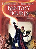 Drawing and Painting Fantasy Figures, Finlay Cowan, 0764126288