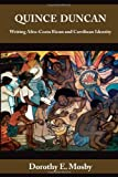 Quince Duncan : Writing Afro-Costa Rican and Caribbean Identity, Mosby, Dorothy E., 0817313494