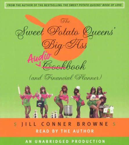 The Sweet Potato Queens' Big-Ass Cookbook (and Financial Planner) by Random House Audio