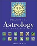 Practical Astrology the Easy Way, Jonathan Dee, 1402705867