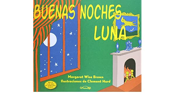 Buenas Noches Luna (Spanish edition of Goodnight Moon: Margaret Wise Brown: 9788484704737: Amazon.com: Books