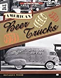 American Beer Trucks - Crestline : Crestline, Wood, Donald F., 0760304408