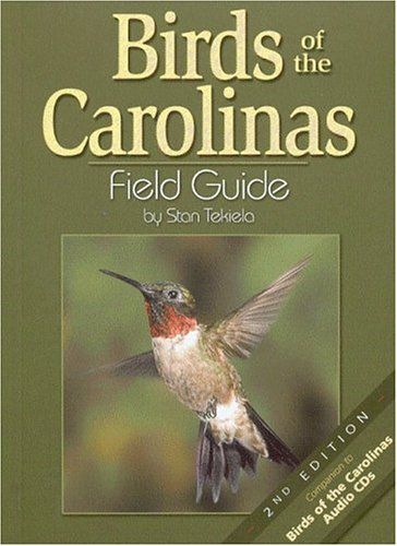 Birds of the Carolinas Field Guide, Second Edition: Companion to Birds of the Carolinas Audio CDs