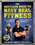 The Complete Guide to Navy Seal Fitness, Stewart Smith, 1578260140