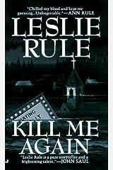 Kill Me Again Mass Market Paperback