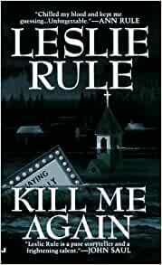 kill me again leslie rule 9780515119398 amazoncom books